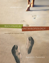 Biological Anthropology: Concepts and Connections, Second Edition